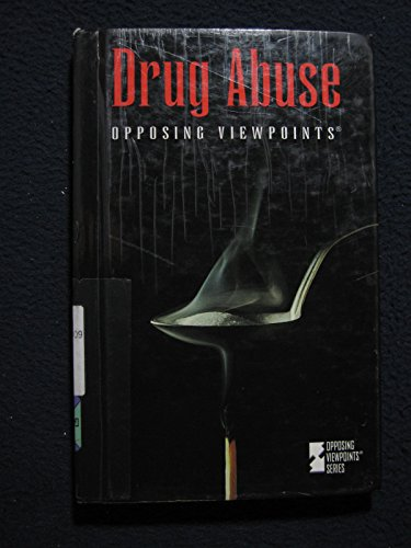 Drug Abuse (Opposing Viewpoints)