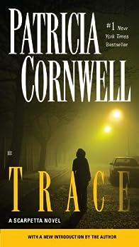 Trace: Scarpetta (Book 13) (The Scarpetta Series) by [Cornwell, Patricia]