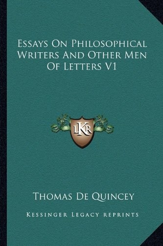 Download Essays On Philosophical Writers And Other Men Of Letters V1 PDF