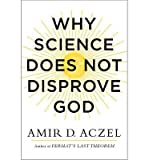 [ WHY SCIENCE DOES NOT DISPROVE GOD By Aczel, Amir ( Author ) Hardcover Apr-15-2014