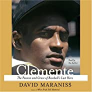 Clemente: The Passion and Grace of Baseball's Last