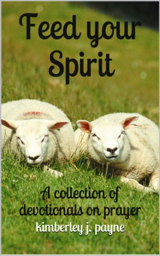 Feed Your Spirit: A Collection of Devotionals on Prayer