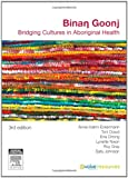 img - for Binan Goonj: Bridging cultures in Aboriginal health book / textbook / text book