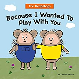 Because I Wanted To Play With You (A Book About Friendship and Digital Devices) by [Pettee, Tamiko]