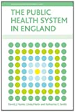 The Public Health System in England, Linda Marks and Katherine Smith, 1847424635