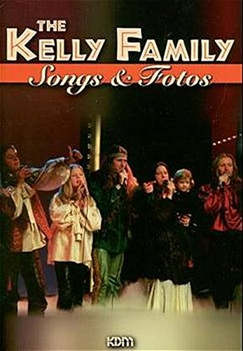 The Kelly Family: Songs & Fotos Broschiert – 1. Januar 1997 Dietrich Kessler Alfred Music Publishing 3932051394 Musikalien