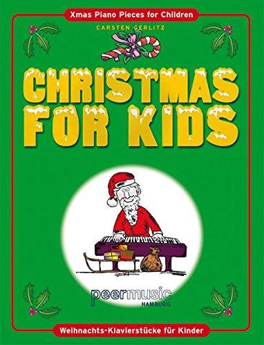 Christmas For Kids: Weihnachts-Klavierstücke für Kinder