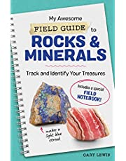 My Awesome Field Guide to Rocks and Minerals: Track and Identify Your Treasures
