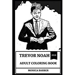Trevor Noah Adult Coloring Book: Legendary African Comedian and the Host of Daily Show, Great Producer and Acclaimed Writer Inspired Adult Coloring Book (Trevor Noah Books)