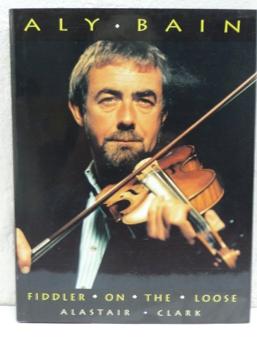 Aly Bain: Fiddler On The Loose