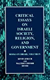 Critical Essays on Israeli Society, Religion, and Government : Books on Israel, , 0791432548