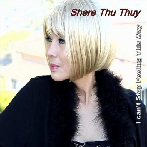 .com: I Can't Stop Feeling This Way: Shere Thu Thuy: MP3 Downloads