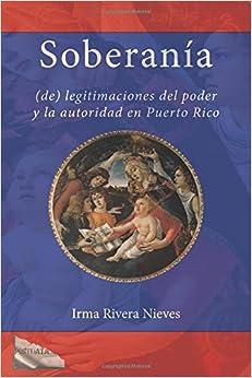 Soberanía: (de) legitimaciones del poder y la autoridad en Puerto Rico
