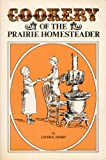 Cookery of the Prairie Homesteader, Louise Nickey, 0911518452