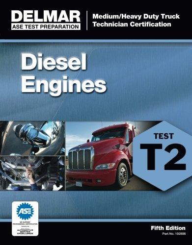 ASE Test Preparation - T2 Diesel Engines (ASE Test Prep for Medium/Heavy Duty Truck: Diesel Engine Test T2)