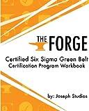 lean green belt - The Forge: Certified Six Sigma Green Belt Certification Program Workbook