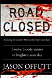 Road Closed: Twelve bloody stories to brighten your day