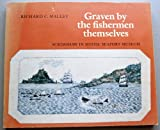 Graven by the Fishermen Themselves, Richard C. Malley, 0913372277