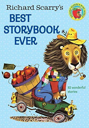 Richard Scarry's Best Storybook Ever by Scarry, Richard