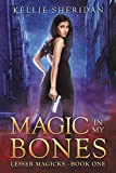 Magic in my Bones (Lesser Magicks Book 1)