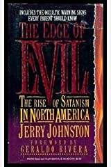 Edge of Evil: The Rise of Satanism in North America Paperback