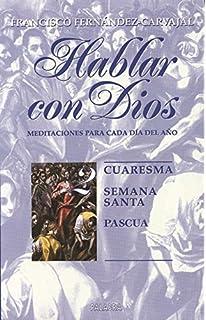 Hablar Con Dios 2 - Cuaresma, Semana Santa, Pascua (Spanish Edition)