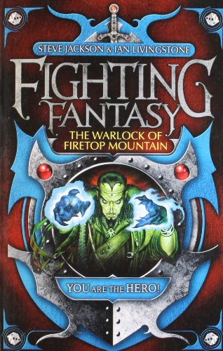 The Warlock Of Firetop Mountain (Fighting Fantasy: Reissues 2, #1)