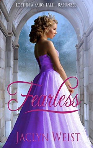 Fearless: A Rapunzel Retelling (Lost in a Fairy Tale Book 2)