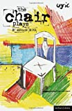 The Chair Plays: Have I None, The Under Room and Chair (Modern Plays), Edward Bond, 1408172798