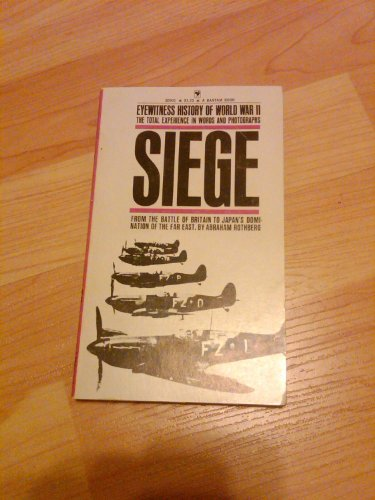 Siege: From the Battle of Britain to Japan's Domination of the Far East (Volume 2 Eyewitness History of World War II)
