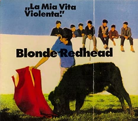 Blonde redhead la mia vita violenta