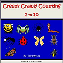 Creepy Crawley Counting 1 to 10 (Count to 10 Books)
