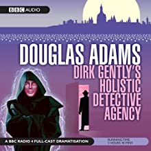 Dirk Gently's Holistic Detective Agency (Dramatised) Performance by Douglas Adams Narrated by Harry Enfield, Billy Boyd, Andrew Sachs, Jim Carter
