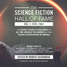 The Science Fiction Hall of Fame, Vol. 1, 1929–1964: The Greatest Science Fiction Stories of All Time Chosen by the Members of the Science Fiction Writers of America Audiobook by Isaac Asimov, Arthur C. Clarke, Robert A. Heinlein, Robert Silverberg - editor Narrated by Oliver Wyman, L. J. Ganser, Richard Ferrone