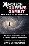 Xenotech Queen's Gambit: A Novel of the Galactic