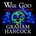 Nights of the Witch: War God, Book 1 Hörbuch von Graham Hancock Gesprochen von: Barnaby Edwards