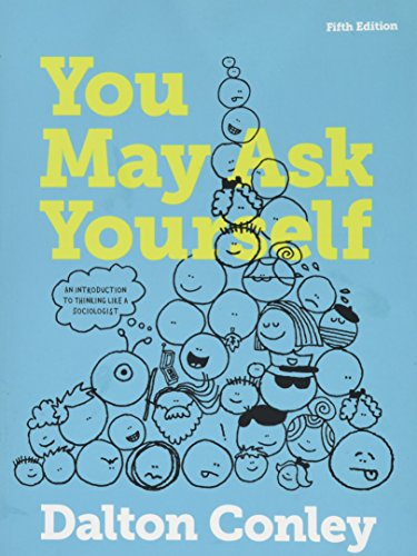 You May Ask Yourself: An Introduction to Thinking like a Sociologist (Fifth Edition) cover