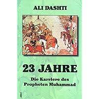 23 Jahre: Die Karriere des Propheten Muhammad