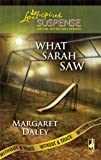 By Margaret Daley What Sarah Saw: Without a Trace, Book 1 (Steeple Hill Love Inspired Suspense #132) [Mass Market Paperback]