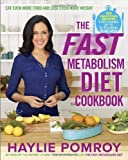 The Fast Metabolism Diet Cookbook by Pomroy, Haylie (2013) Hardcover