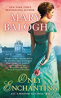 Only Enchanting (Survivor's Club Book 5) by [Balogh, Mary]