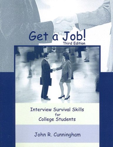Get A Job! Interview Survival Skills for College Students