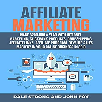 Amazon com: Affiliate Marketing: Make $200,000 a Year with Internet