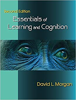 Essentials of Learning and Cognition, Second Edition by David L. Morgan (2016-02-24)