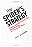 img - for The Spider s Strategy: Creating Networks to Avert Crisis, Create Change, and Really Get Ahead book / textbook / text book