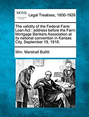 The Validity of the Federal Farm Loan ACT: Address Before
