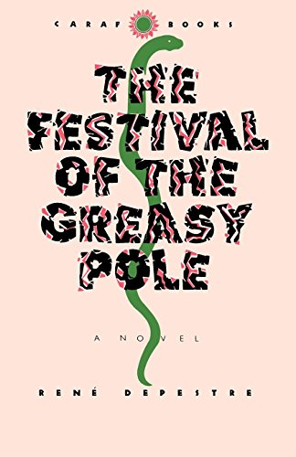 The Festival of the Greasy Pole (CARAF Books: Caribbean and African Literature translated from the French)
