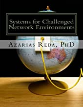 Systems for Challenged Network Environments