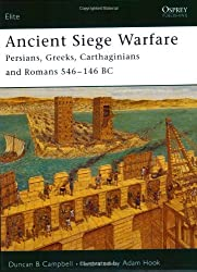 "Ancient Siege Warfare: ""Persians, Greeks, Carthaginians and Romans 546-146 BC"": Persians, Greeks, Carthaginians and Romans, 546-105 BC (Elite, Band 121)"