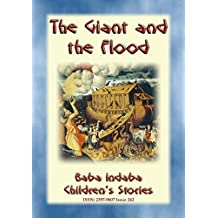 THE GIANT OF THE FLOOD - An ancient Sumerian/Babylonian Legend: Baba Indaba Children's Stories - Issue 242
